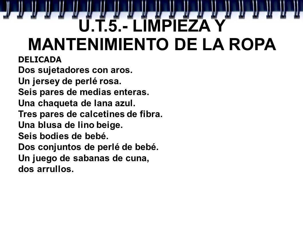 U.T.5.- LIMPIEZA Y MANTENIMIENTO DE LA ROPA DELICADA Dos sujetadores con aros. Un jersey de perlé rosa. Seis pares de medias enteras. Una chaqueta de