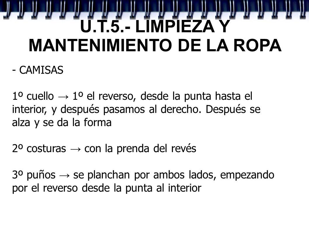 U.T.5.- LIMPIEZA Y MANTENIMIENTO DE LA ROPA - CAMISAS 1º cuello 1º el reverso, desde la punta hasta el interior, y después pasamos al derecho. Después