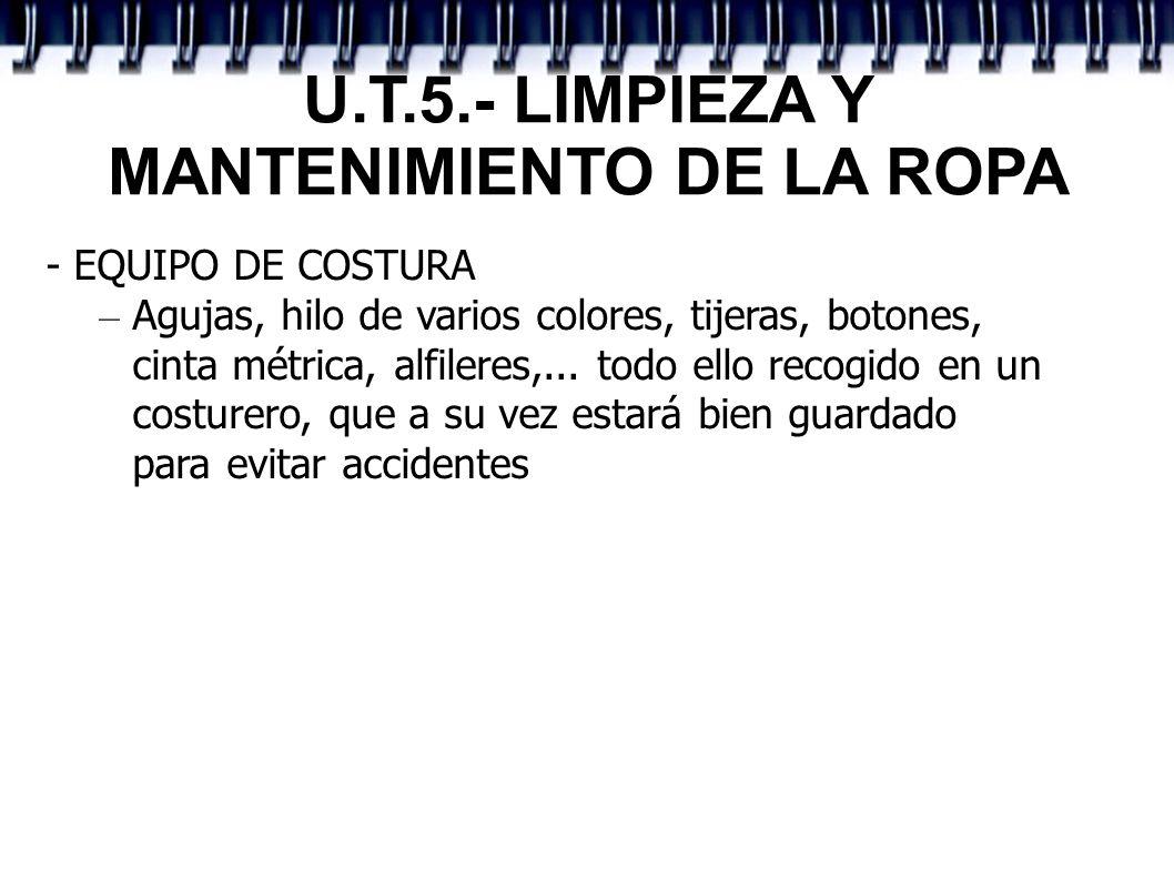 U.T.5.- LIMPIEZA Y MANTENIMIENTO DE LA ROPA - EQUIPO DE COSTURA – Agujas, hilo de varios colores, tijeras, botones, cinta métrica, alfileres,... todo
