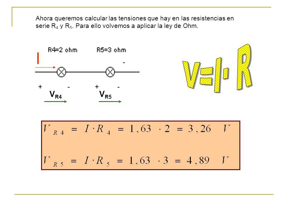 Ahora queremos calcular las tensiones que hay en las resistencias en serie R 4 y R 5.