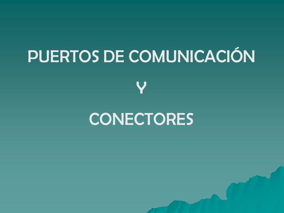 PUERTOS DE COMUNICACIÓN Y CONECTORES