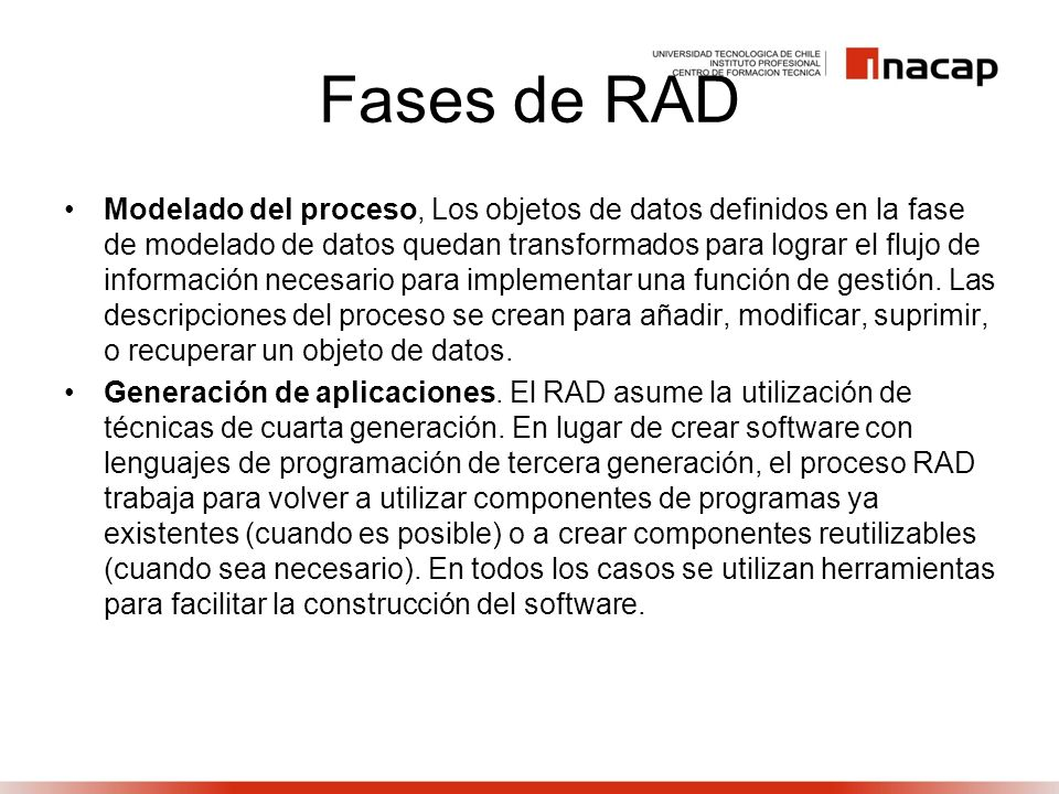 Fases de RAD Modelado del proceso, Los objetos de datos definidos en la fase de modelado de datos quedan transformados para lograr el flujo de informa