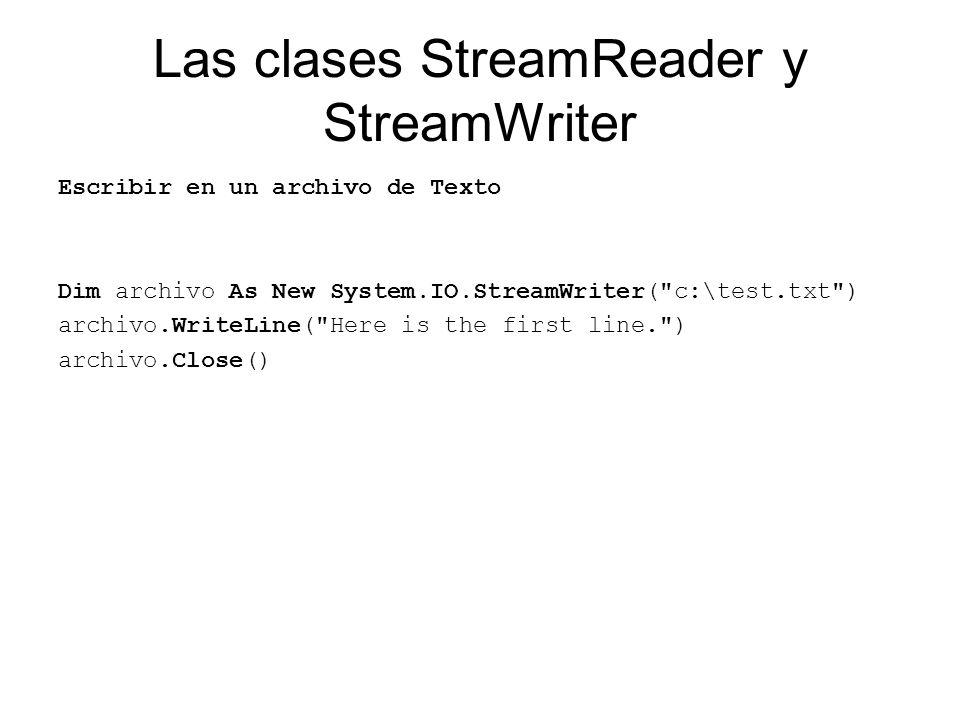 Las clases StreamReader y StreamWriter Leer desde un archivo de Texto Leer todo de un jalón Dim archivo As New System.IO.StreamReader( c:\test.txt ) Dim palabras As String = archivo.ReadToEnd() Console.WriteLine(palabras) archivo.Close()