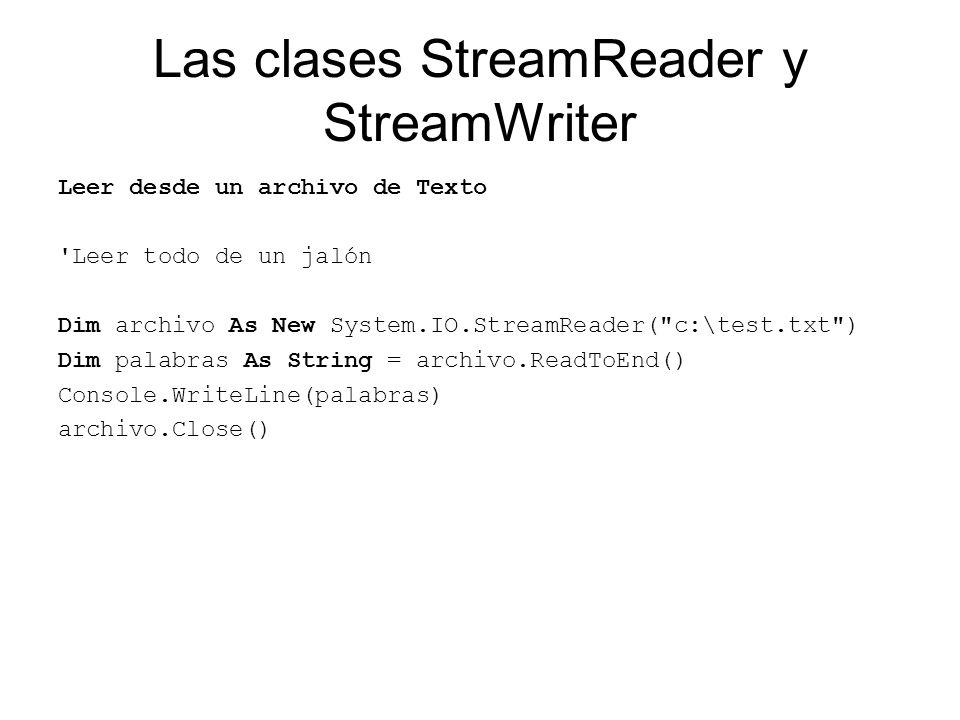 Las clases StreamReader y StreamWriter Agregar una nueva línea a un archivo existente Dim archivo As New System.IO.StreamWriter( c:\test.txt , True) archivo.WriteLine( Agregar una nueva línea. ) archivo.Close()