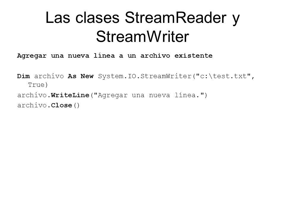 Las clases StreamReader y StreamWriter Leer un archivo completo línea a línea Dim archivo As New System.IO.StreamReader( c:\test.txt ) Dim linea As String linea = archivo.ReadLine() While (linea <> ) Console.WriteLine(linea) linea = archivo.ReadLine() End While archivo.Close()