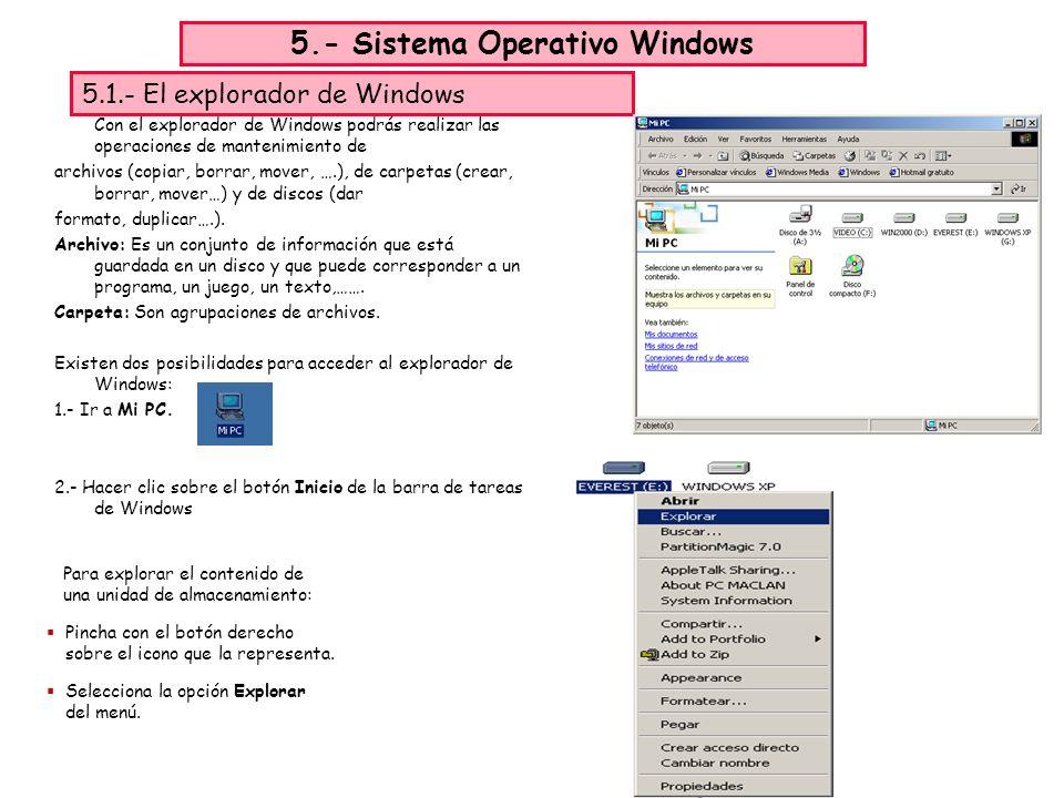 Con el explorador de Windows podrás realizar las operaciones de mantenimiento de archivos (copiar, borrar, mover, ….), de carpetas (crear, borrar, mover…) y de discos (dar formato, duplicar….).