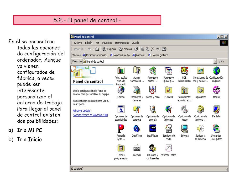 5.2.- El panel de control.- En él se encuentran todas las opciones de configuración del ordenador.