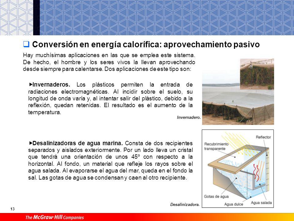12 Conversión en energía calorífica: colectores planos. La conversión de energía solar en energía calorífica se basa en el hecho de que todo cuerpo ex