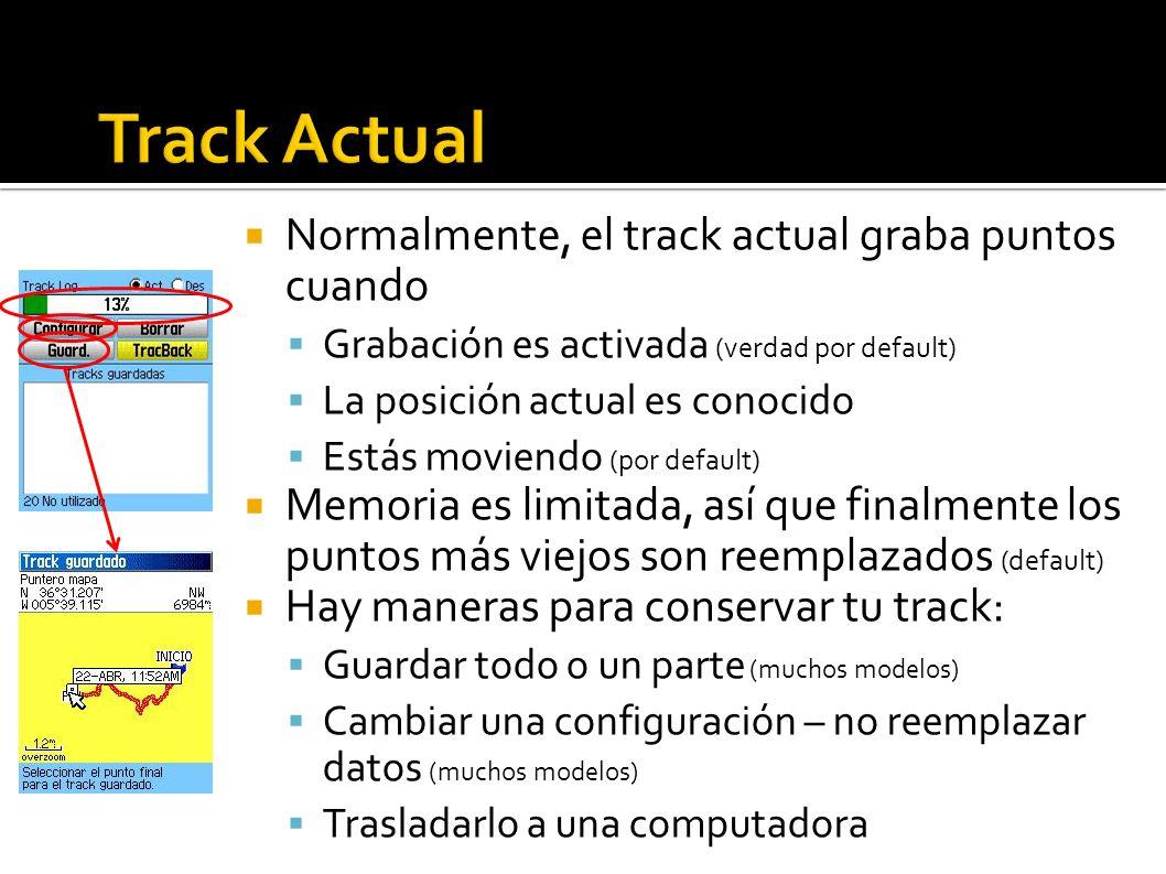 Normalmente, el track actual graba puntos cuando Grabación es activada (verdad por default) La posición actual es conocido Estás moviendo (por default