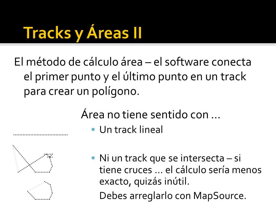 Área no tiene sentido con … Un track lineal Ni un track que se intersecta – si tiene cruces … el cálculo sería menos exacto, quizás inútil. Debes arre