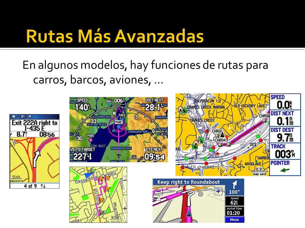 En algunos modelos, hay funciones de rutas para carros, barcos, aviones, …