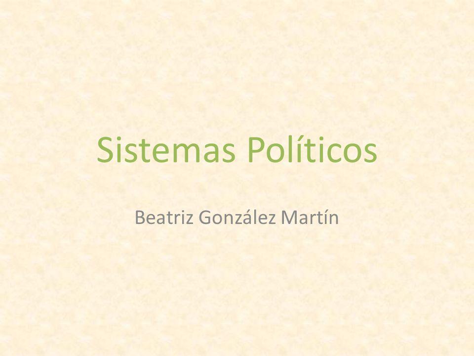 Sistemas Políticos Beatriz González Martín