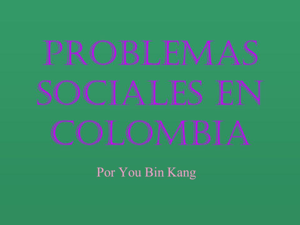 Problemas Sociales en Colombia Por You Bin Kang