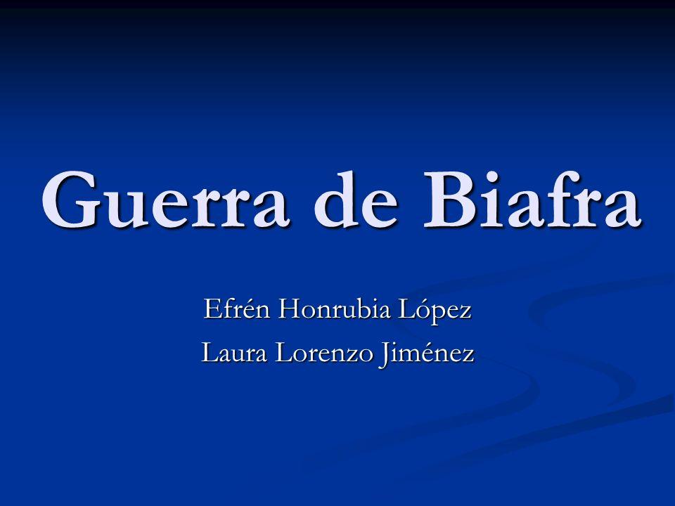 Guerra de Biafra Efrén Honrubia López Laura Lorenzo Jiménez
