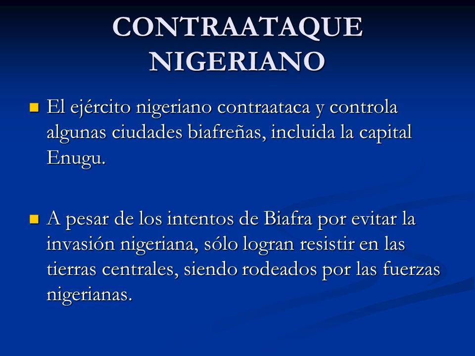 CONTRAATAQUE NIGERIANO El ejército nigeriano contraataca y controla algunas ciudades biafreñas, incluida la capital Enugu. El ejército nigeriano contr