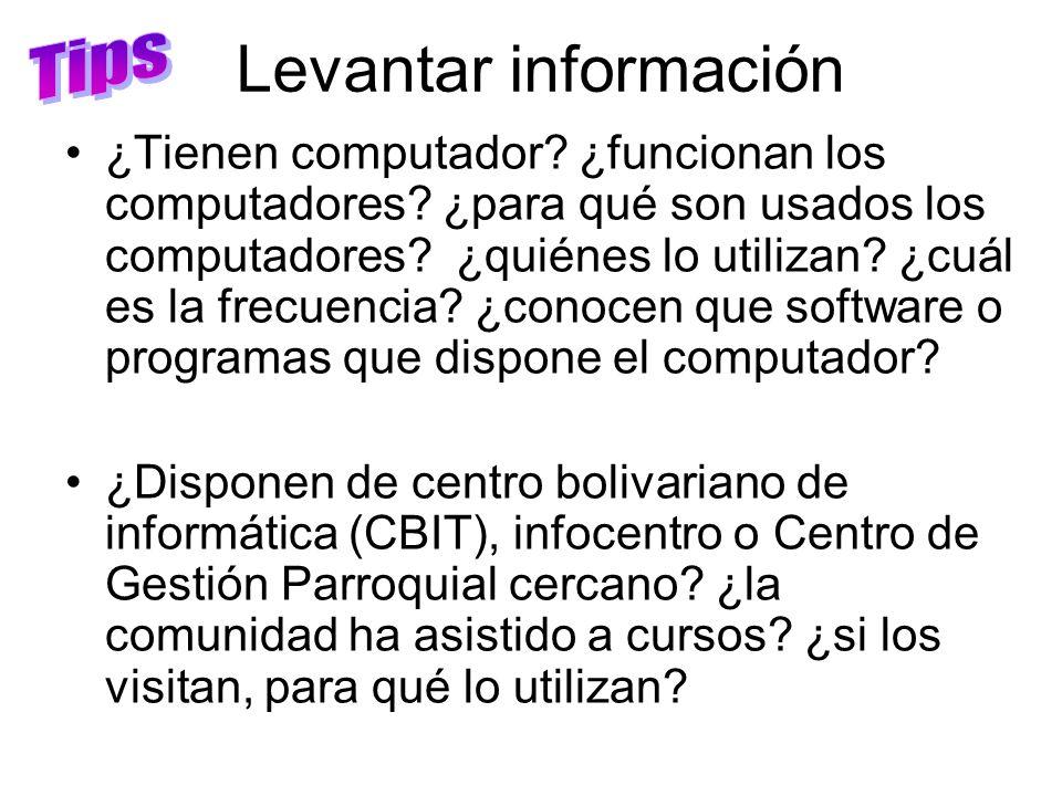 Levantar información ¿Tienen computador? ¿funcionan los computadores? ¿para qué son usados los computadores? ¿quiénes lo utilizan? ¿cuál es la frecuen