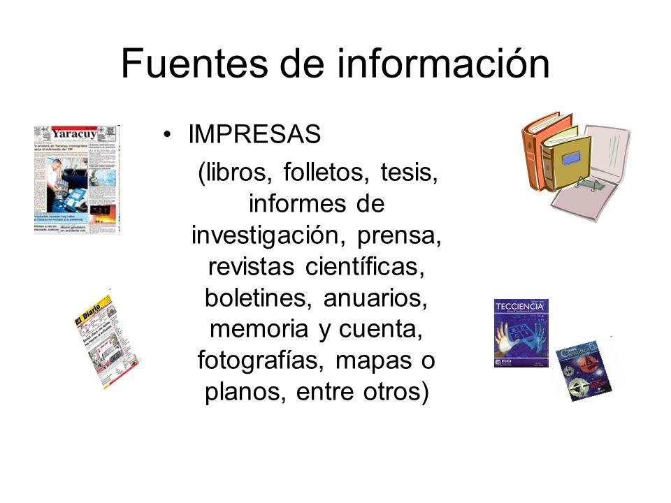 Fuentes de información AUDIOVISUALES (películas, documentales, videos, videoconferencias) AUDIO (discurso, entrevistas, declaraciones) ELECTRÓNICAS (páginas Web, publicaciones en línea, archivos digitales, bases de datos)