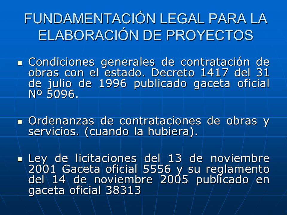 FUNDAMENTACIÓN LEGAL PARA LA ELABORACIÓN DE PROYECTOS Condiciones generales de contratación de obras con el estado. Decreto 1417 del 31 de julio de 19