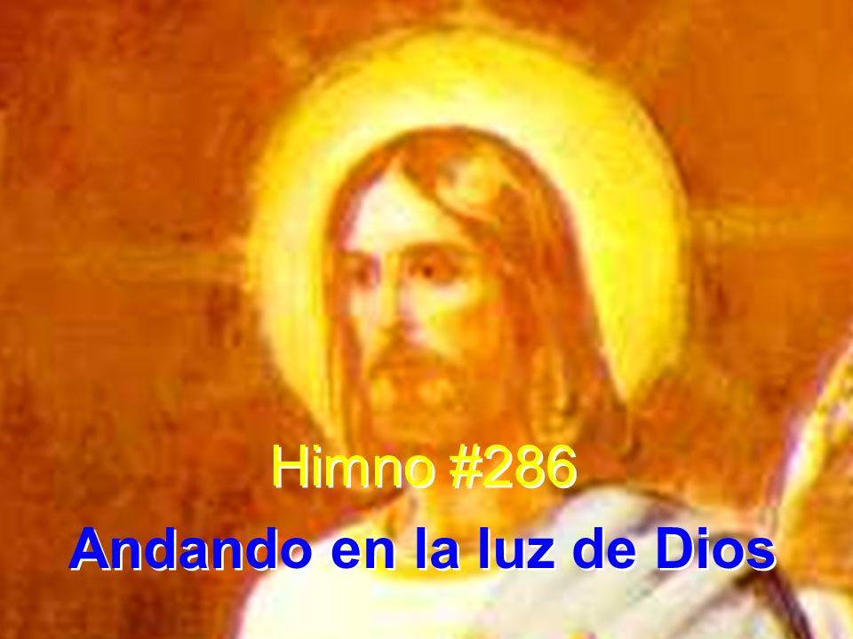 1 Andando en la luz de Dios encuentro plena paz; voy adelante sin temor dejando el mundo atrás.