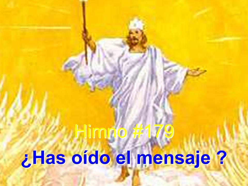 1 ¿Has oído el mensaje del regreso del Señor.