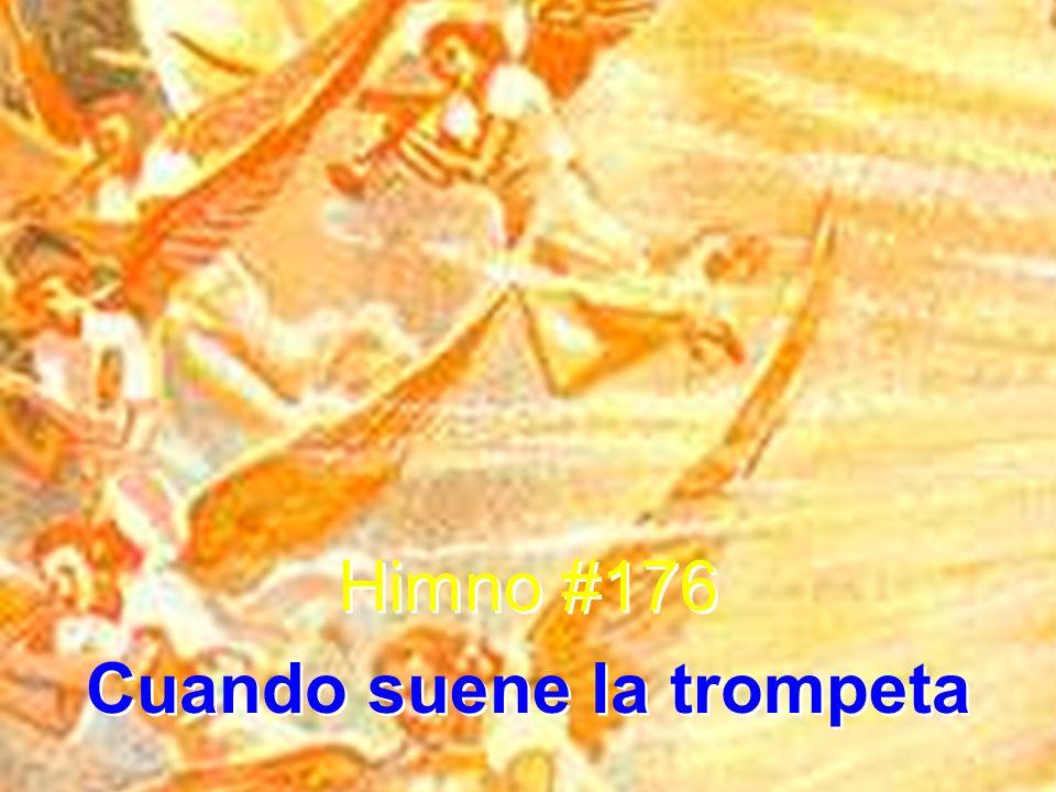 Himno #176 Cuando suene la trompeta Himno #176 Cuando suene la trompeta