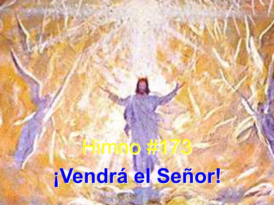1 ¡Vendrá el Señor.Nadie sabe la hora; del día anhelado se ve la aurora.