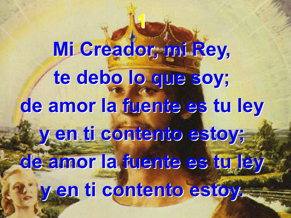 2 Tu criatura soy, mi vida está en ti; el don que me entregas hoy más vale que el rubí; el don que me entregas hoy más vale que el rubí.
