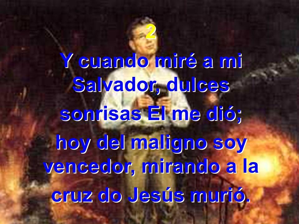 Coro ¡Oh mirad, pues hallaréis vida eterna allá en la cruz.