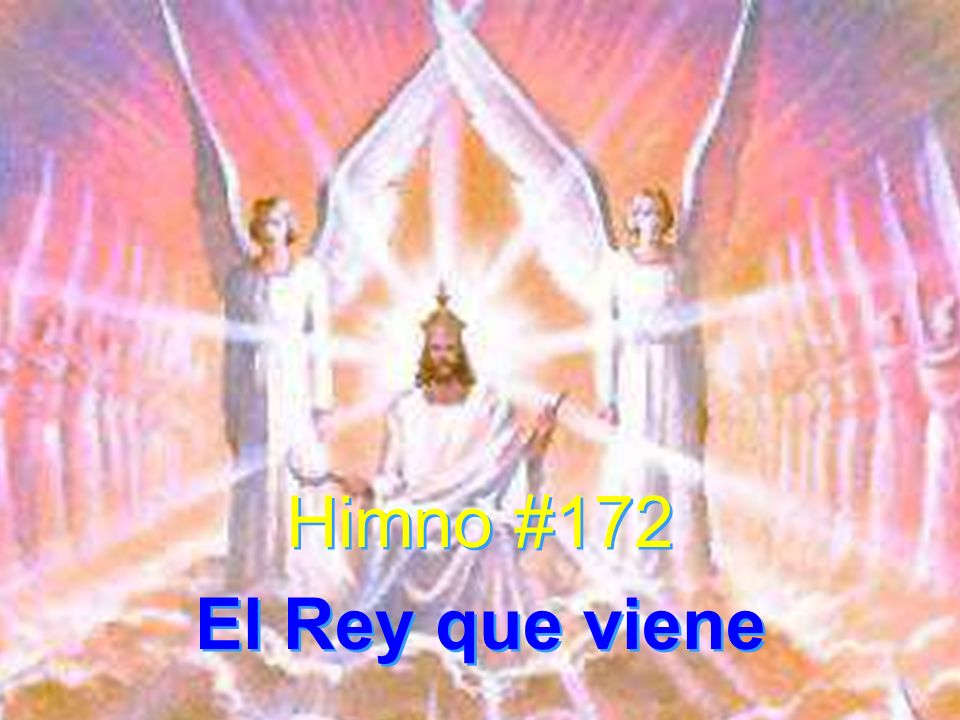 Himno #172 El Rey que viene Himno #172 El Rey que viene