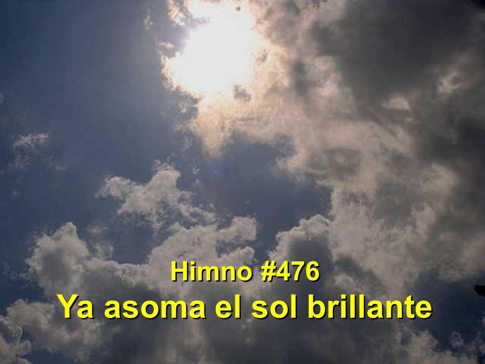 1 Ya asoma el sol brillante, vertiendo luz, calor; natura alegre canta: es día del Señor.