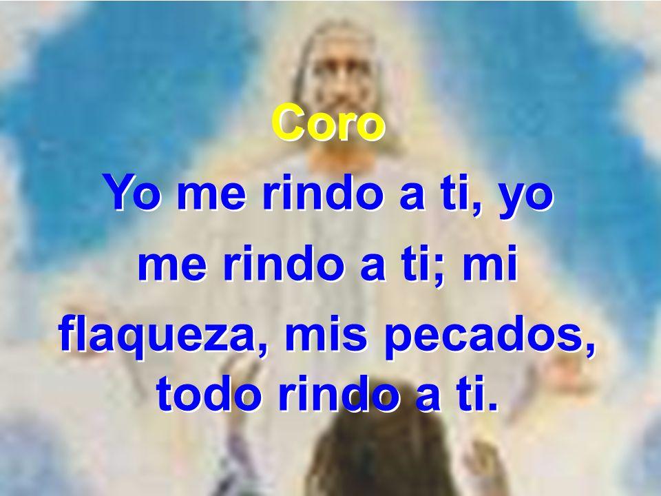 2 Te confiesa su delito mi contrito corazón.Oye, Cristo, mi plegaria; quiero en ti tener perdón.