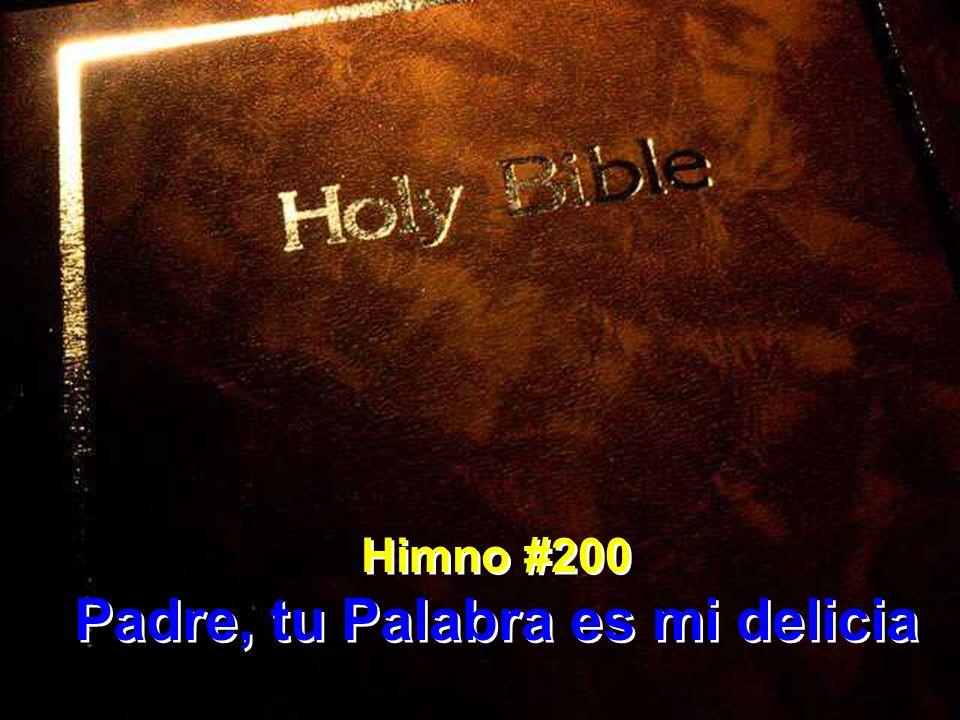 1.Padre, tu Palabra es mi delicia y mi solaz, guía siempre aquí mis pies y a mi pecho trae la paz.