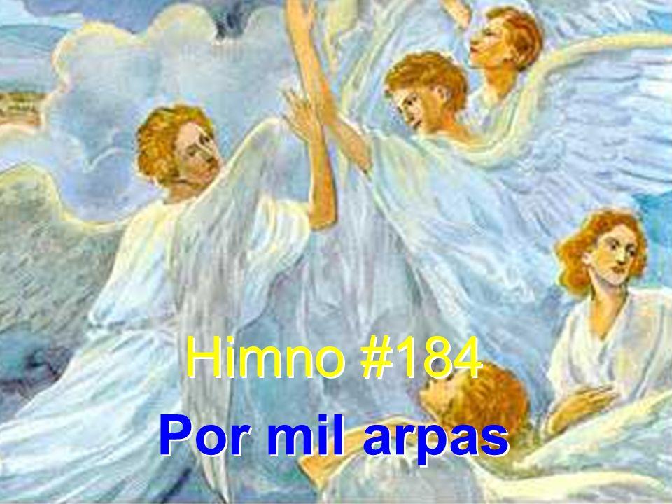 Himno #184 Por mil arpas Himno #184 Por mil arpas
