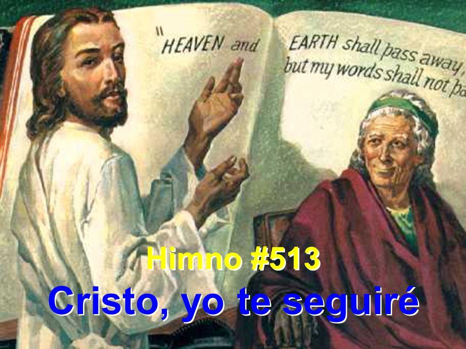 1 Cristo, yo te seguiré óigote llamándome; vengo a ti con fe y amor, y a tu mansión, Señor.