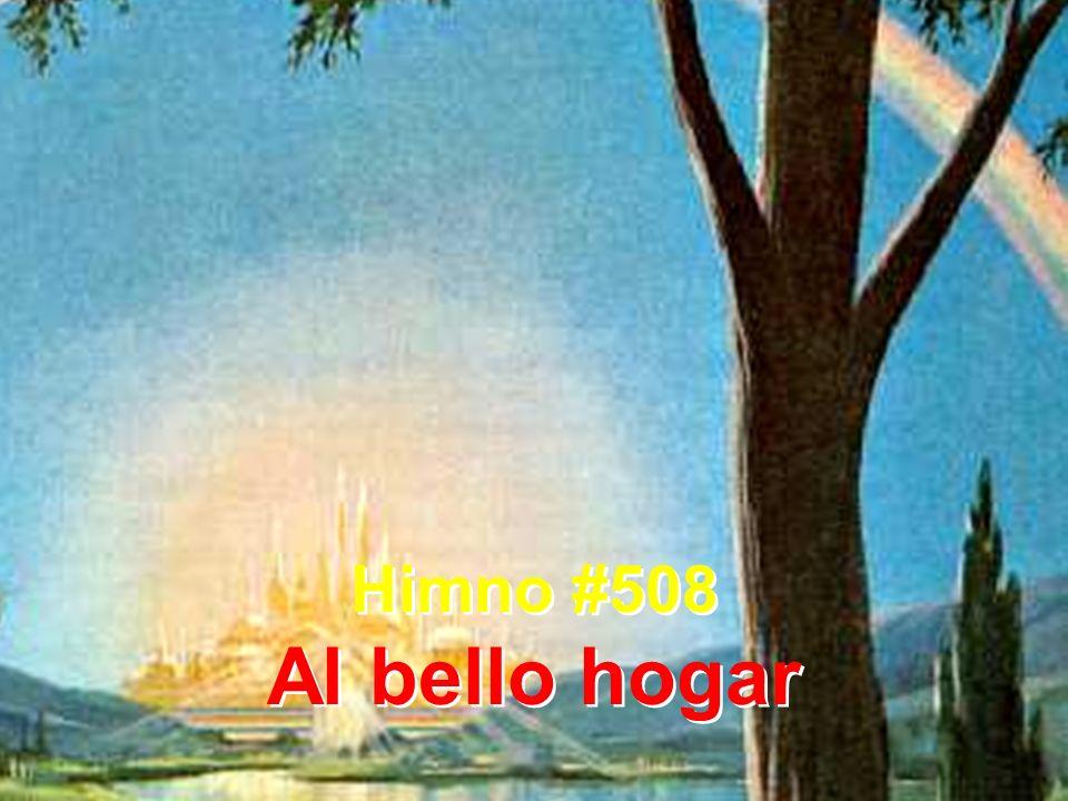 Himno #508 Al bello hogar Himno #508 Al bello hogar