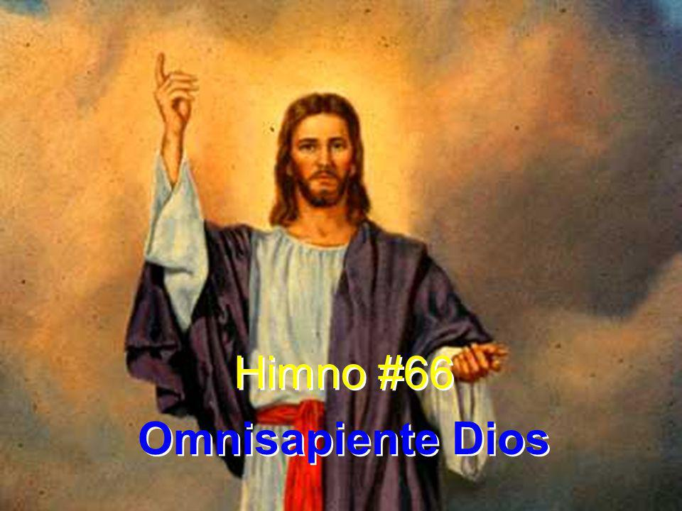 1 Omnisapiente Dios, Rey que ordenas el universo por tu potestad, muestra tu amor desde el cielo, donde reinas, danos tu paz, Dios de eterna bondad.