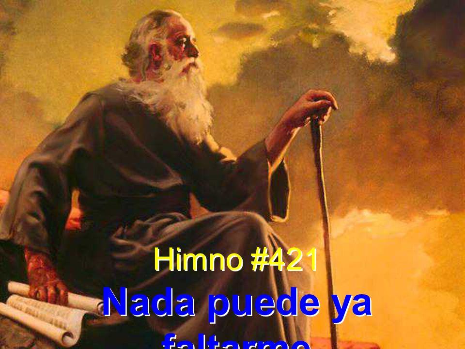 Himno #421 Nada puede ya faltarme Himno #421 Nada puede ya faltarme