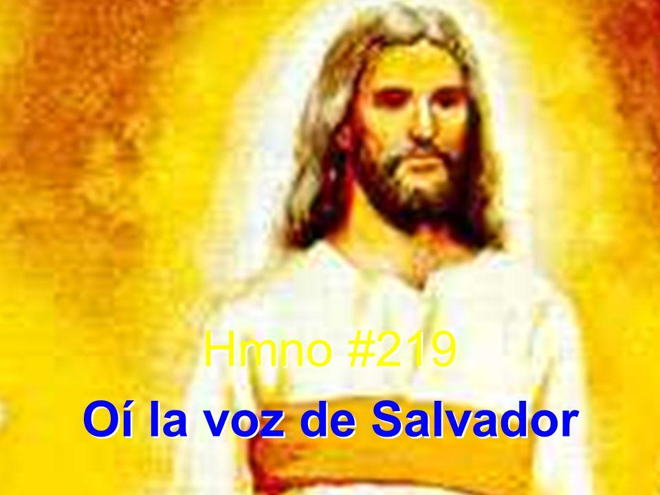 Hmno #219 Oí la voz de Salvador Hmno #219 Oí la voz de Salvador