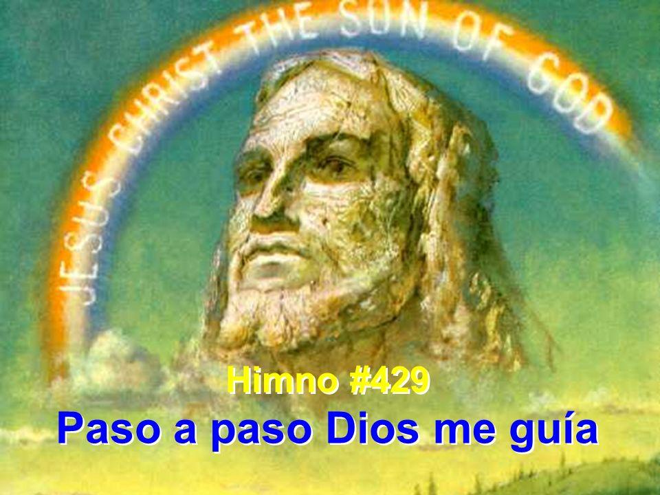 Himno #429 Paso a paso Dios me guía Himno #429 Paso a paso Dios me guía