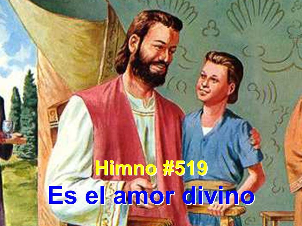 Himno #519 Es el amor divino Himno #519 Es el amor divino