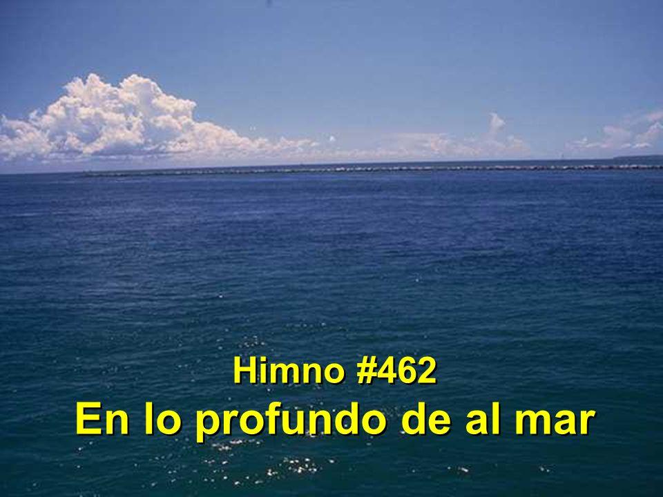 1.En lo profundo de al mar el vil pecado dejaré Tan sólo así podré morar con el divino Rey.