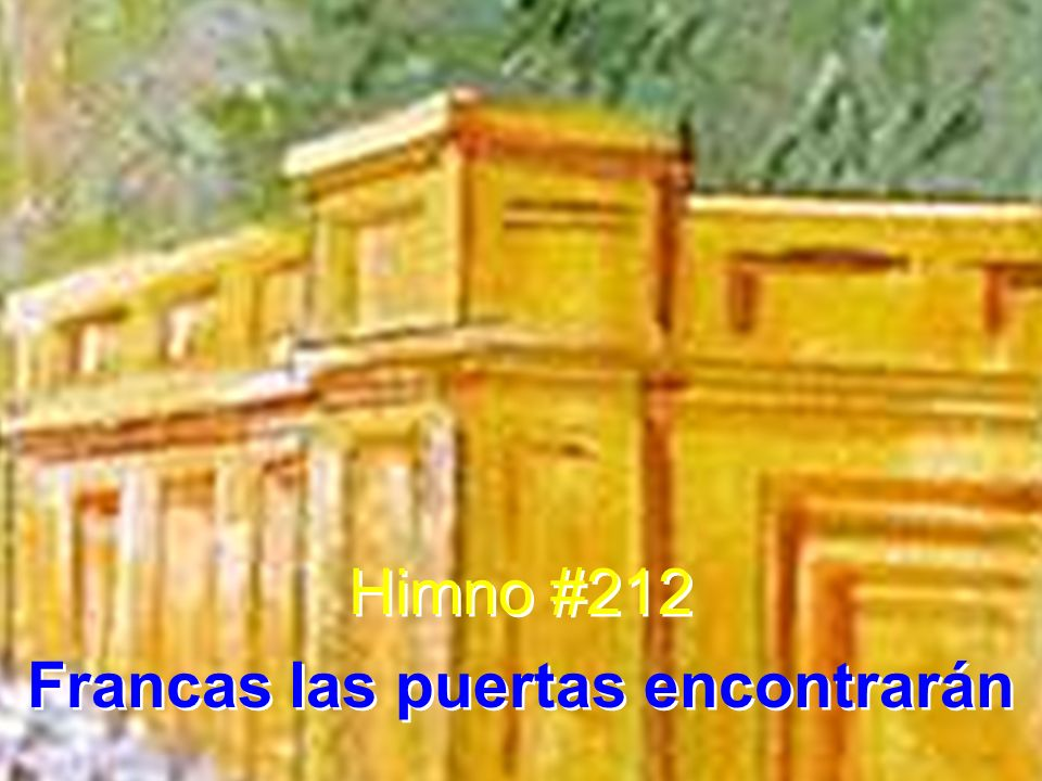 Himno #212 Francas las puertas encontrarán Himno #212 Francas las puertas encontrarán