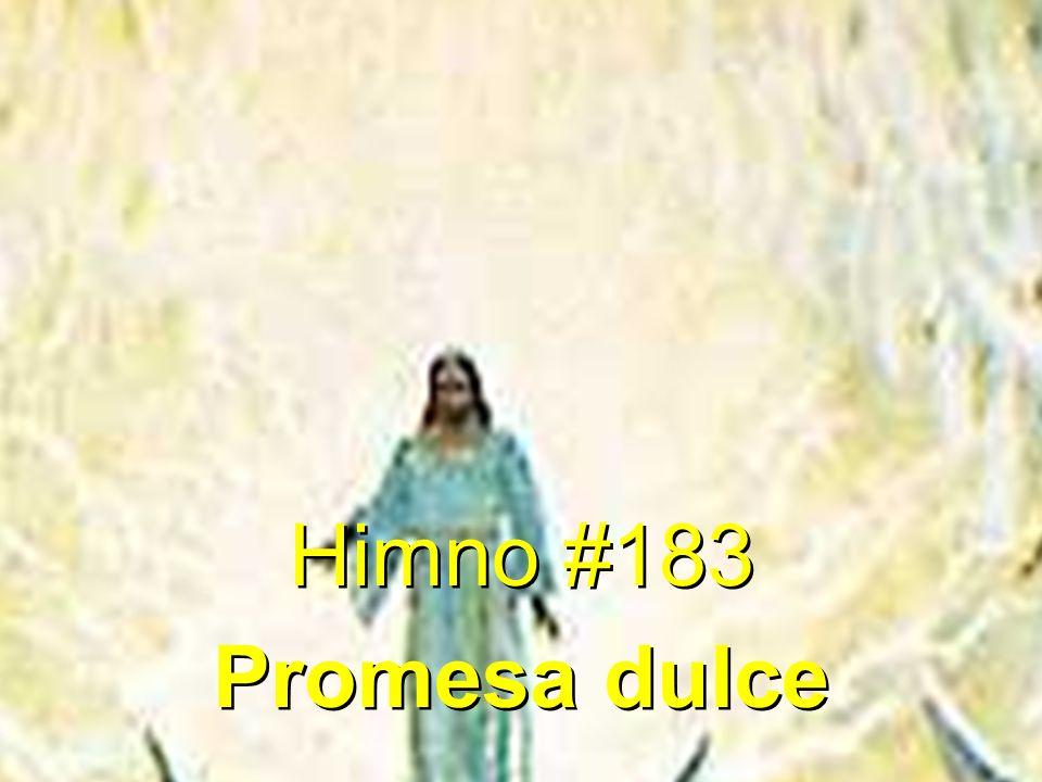 Himno #183 Promesa dulce Himno #183 Promesa dulce