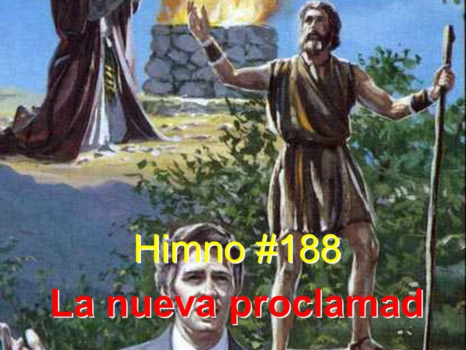 Himno #188 La nueva proclamad Himno #188 La nueva proclamad