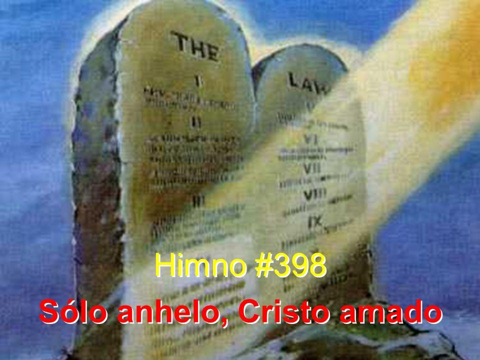 Himno #398 Sólo anhelo, Cristo amado Himno #398 Sólo anhelo, Cristo amado