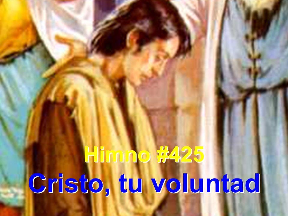 1 Cristo, tu voluntad hágase siempre en mí.Confiado en tu bondad, siempre andaré aquí.