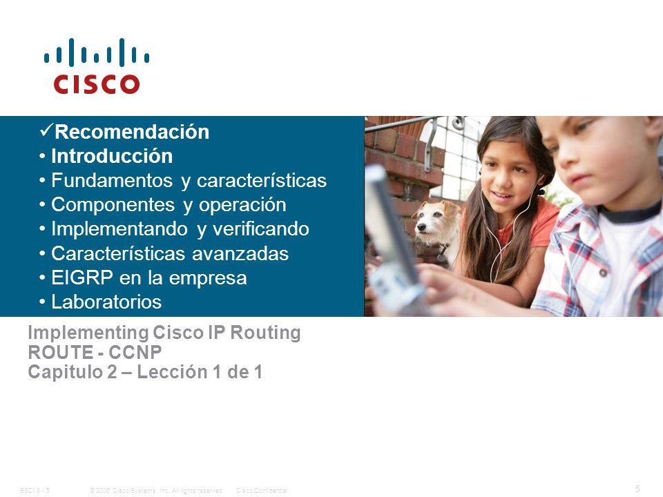 © 2006 Cisco Systems, Inc. All rights reserved.Cisco ConfidentialBSCI 8 - 5 16 Verificación