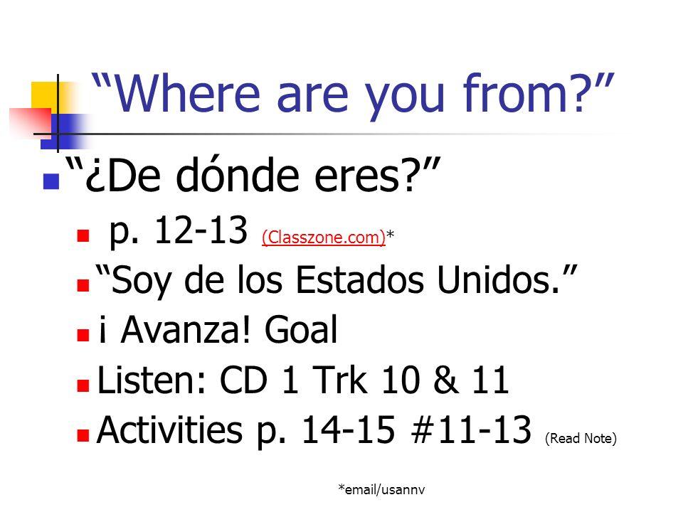 Exit Ticket 1. ¿De dónde eres? 2. ¿Eres de México? 3. ¿De dónde es Chayanne? (A: Puerto Rico)