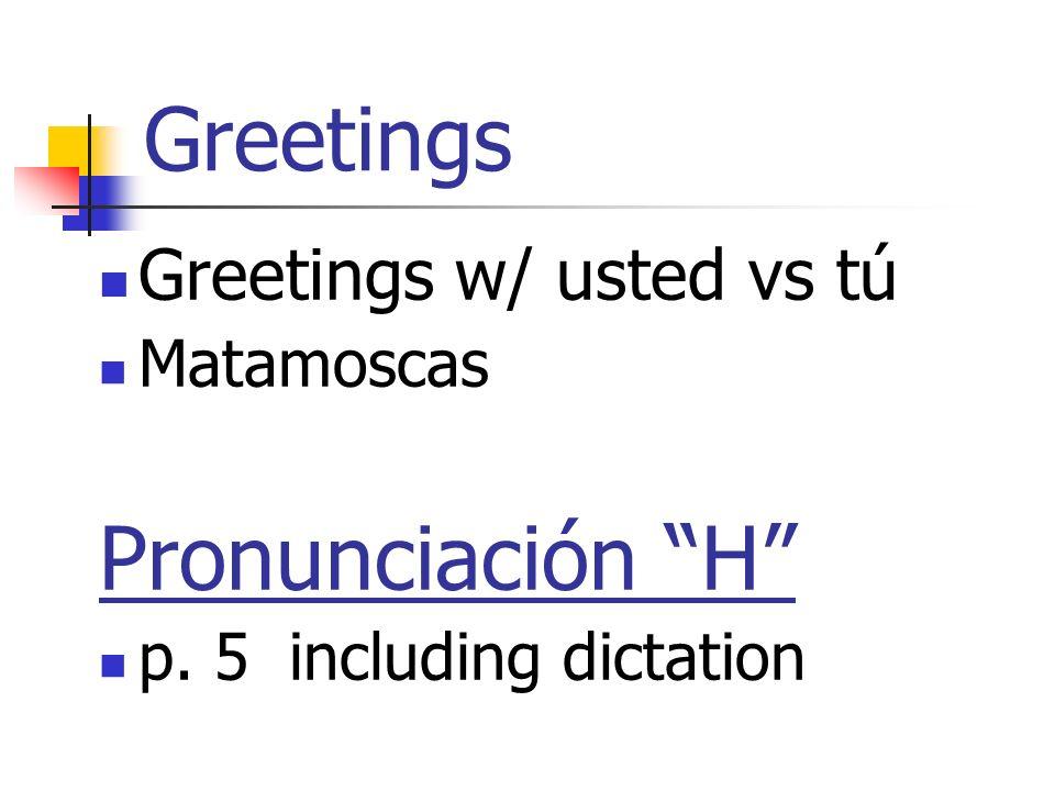 Pronunciación H (p5) Always silent: Ha (hace) He (helado) Hi (hispano) Ho (hola) Hu (humano) ¡Hola Hugo.