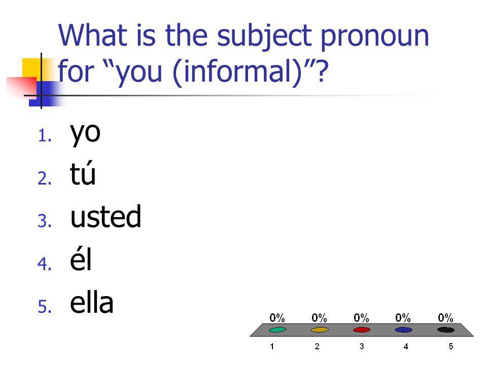 What subject pronoun do you use for John and you? 1. nosotros 2. tú 3. ellos 4. ustedes 5. vosotros
